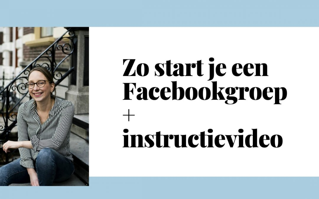 VLOG: Zo start je een Facebookgroep (+instructievideo!)